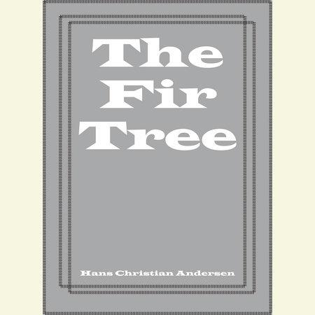 The Fir Tree by Hans Christian Andersen