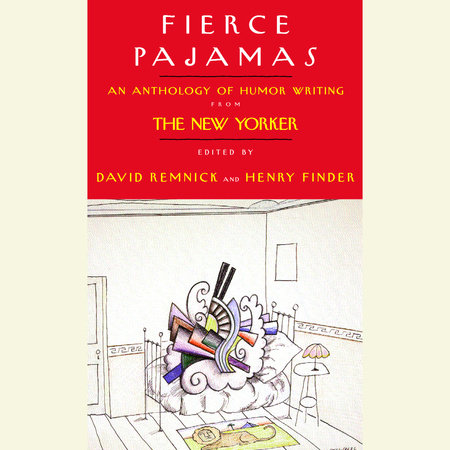 Fierce Pajamas by David Remnick and Henry Finder