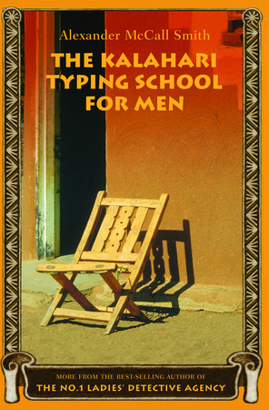 The Kalahari Typing School for Men by Alexander McCall Smith