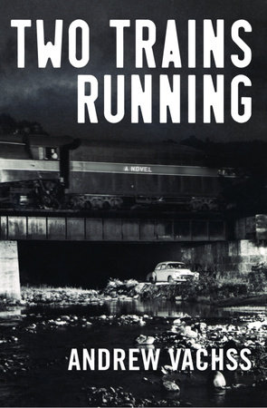 Two Trains Running by Andrew Vachss