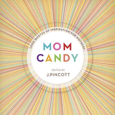 Mom Candy by Jena Pincott