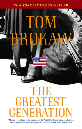 """the greatest generation by tom brokaw essays Though the reverential books of tom brokaw and stephen ambrose  """"our  conceptualization of the greatest generation is that they came."""