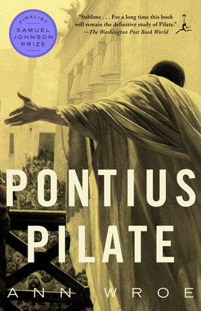 Pontius Pilate by Ann Wroe