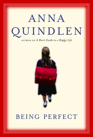 Being Perfect by Anna Quindlen