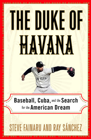 The Duke of Havana by Steve Fainaru and Ray Sanchez