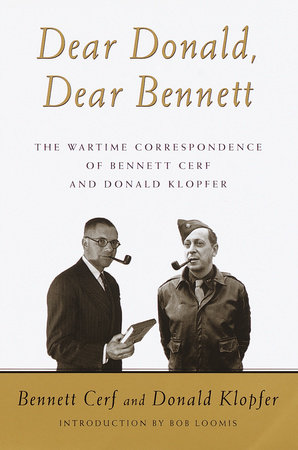 Dear Donald, Dear Bennett by Bennett Cerf and Donald Klopfer