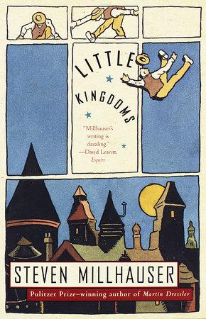 Little Kingdoms by Steven Millhauser