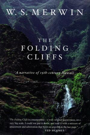 The Folding Cliffs by W. S. Merwin