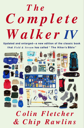 The Complete Walker IV by Colin Fletcher and Chip Rawlins