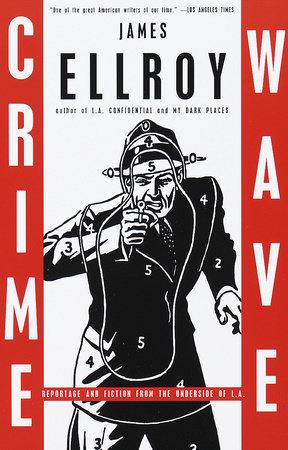Crime Wave by James Ellroy