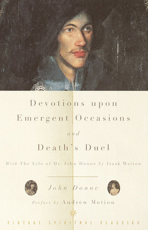 Devotions Upon Emergent Occasions and Death's Duel by John Donne