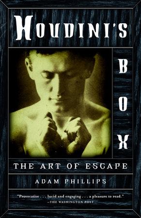 Houdini's Box by Adam Phillips
