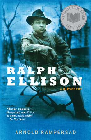 Ralph Ellison by Arnold Rampersad