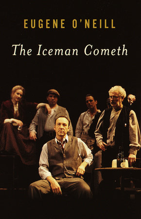 The Iceman Cometh by Eugene O'Neill