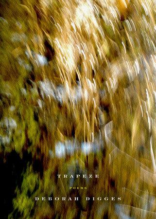 Trapeze by Deborah Digges