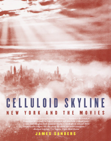 Celluloid Skyline by James Sanders