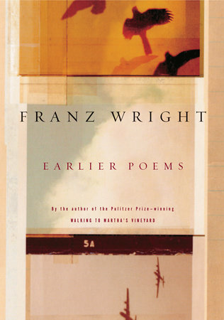 Earlier Poems by Franz Wright