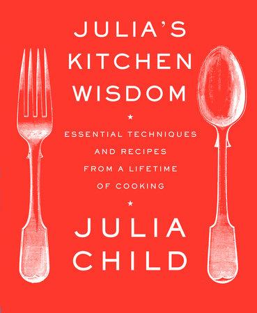 Julia's Kitchen Wisdom by Julia Child