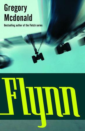 Flynn by Gregory Mcdonald