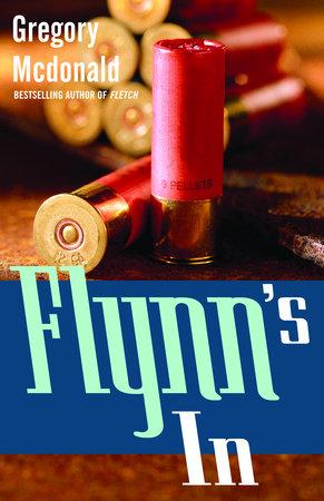 Flynn's In by Gregory Mcdonald