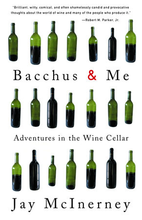 Bacchus and Me by Jay McInerney