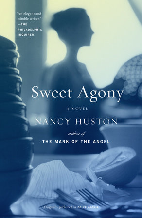Sweet Agony by Nancy Huston