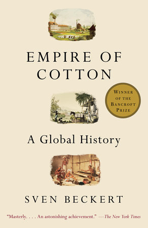 Empire of Cotton by Sven Beckert