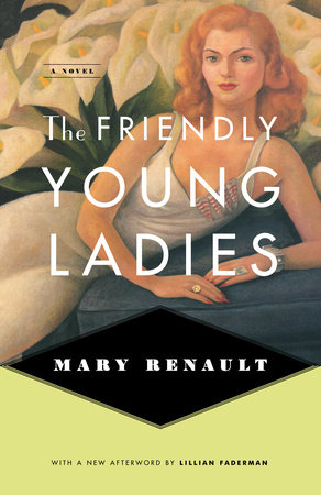 The Friendly Young Ladies by Mary Renault