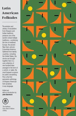 Latin American Folktales by edited by John Bierhorst