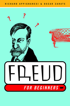 Freud for Beginners by Richard Appignanesi and Oscar Zarate