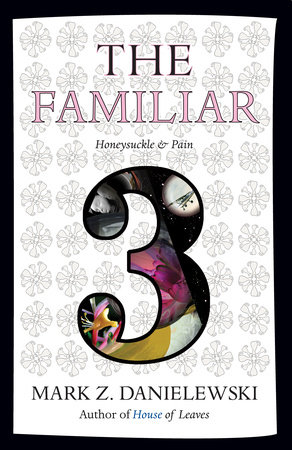 The Familiar, Volume 3 by Mark Z. Danielewski