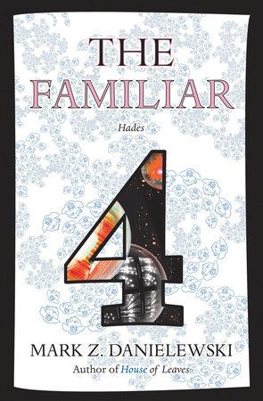 The Familiar, Volume 4 by Mark Z. Danielewski