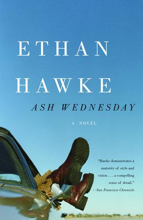 Ash Wednesday by Ethan Hawke