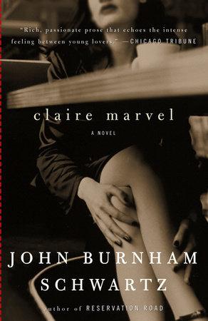 Claire Marvel by John Burnham Schwartz