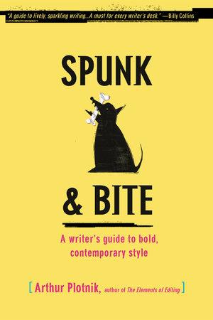 Spunk & Bite by Arthur Plotnik