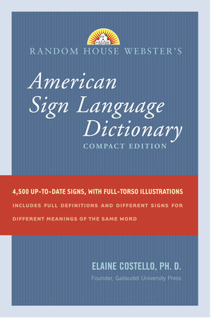 Random House Webster's Compact American Sign Language Dictionary by Elaine Costello, Ph.D.