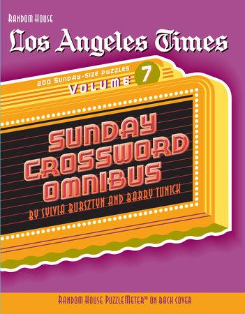 Los Angeles Times Sunday Crossword Omnibus, Volume 7 by Barry Tunick and Sylvia Bursztyn