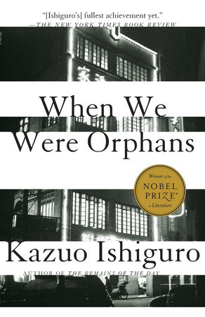 When We Were Orphans by Kazuo Ishiguro | PenguinRandomHouse.com
