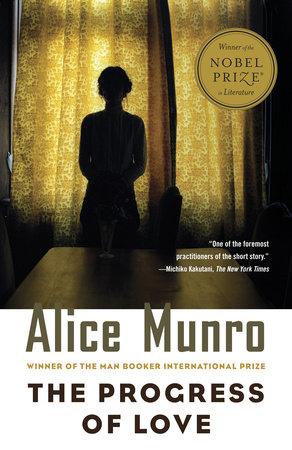 THE PROGRESS OF LOVE by Alice Munro