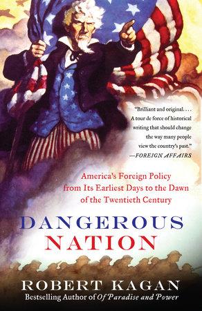 Dangerous Nation by Robert Kagan