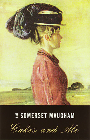 Cakes And Ale by W. Somerset Maugham
