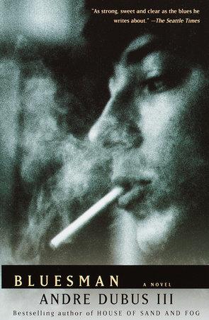 Bluesman by Andre Dubus III
