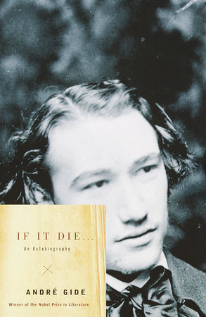 If It Die . . . by Andre Gide