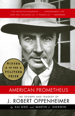 American Prometheus by Kai Bird and Martin J. Sherwin