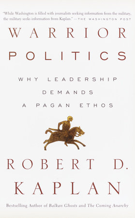 Warrior Politics by Robert D. Kaplan