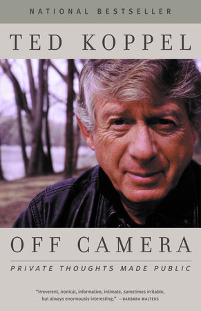 Off Camera by Ted Koppel