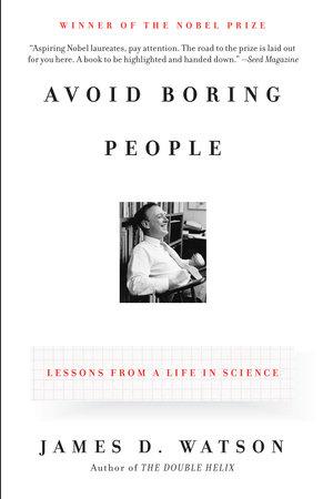 Avoid Boring People by James D. Watson