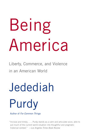 Being America by Jedediah Purdy