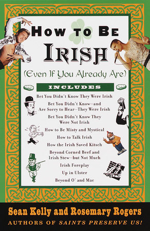 How to Be Irish by Sean Kelly and Rosemary Rogers