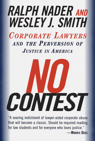 No Contest by Ralph Nader and Wesley J. Smith